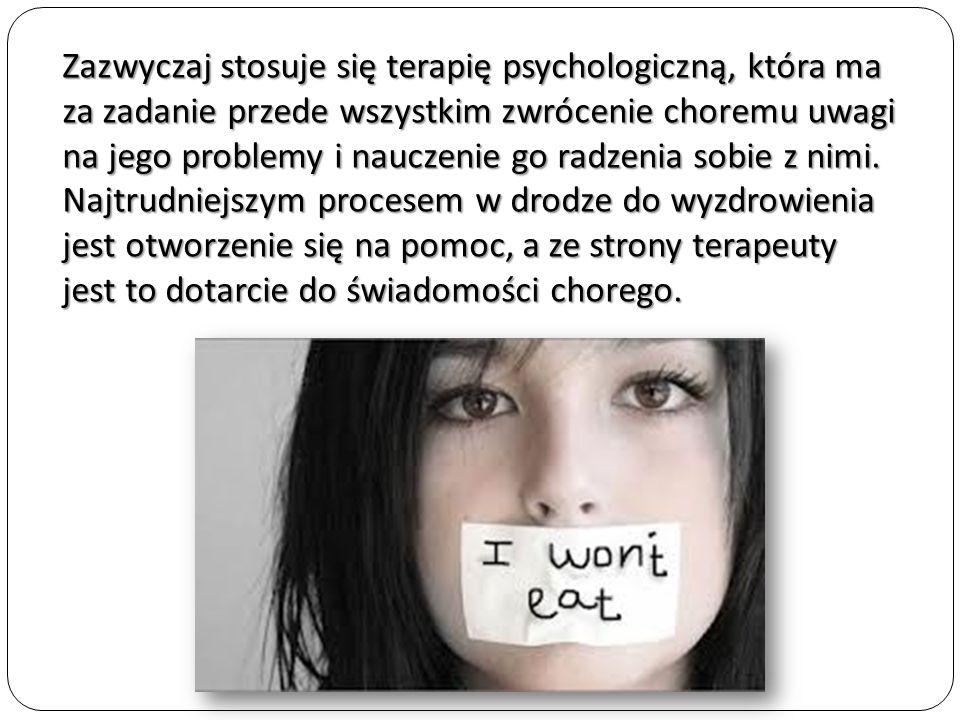 Zazwyczaj stosuje się terapię psychologiczną, która ma za zadanie przede wszystkim zwrócenie choremu uwagi na jego problemy i nauczenie go radzenia sobie z nimi.