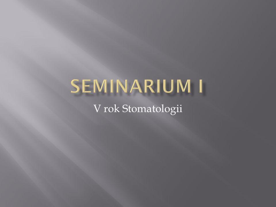Seminarium I V rok Stomatologii