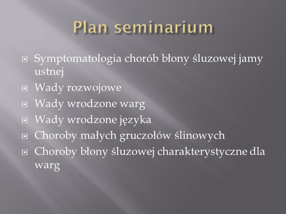 Plan seminarium Symptomatologia chorób błony śluzowej jamy ustnej