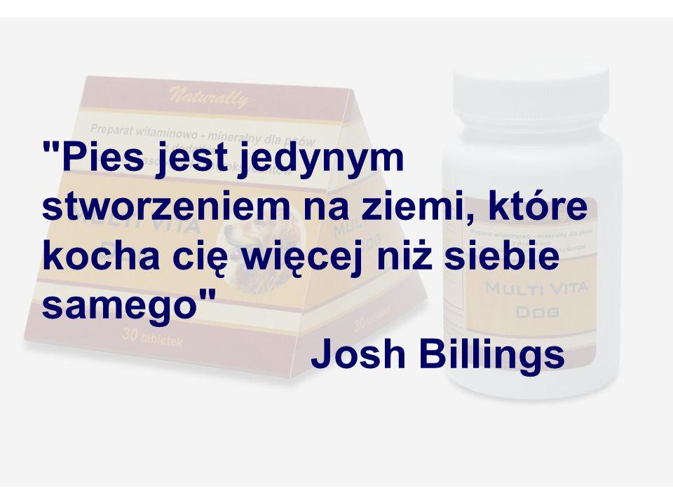 Pies jest jedynym stworzeniem na ziemi, które kocha cię więcej niż siebie samego Josh Billings
