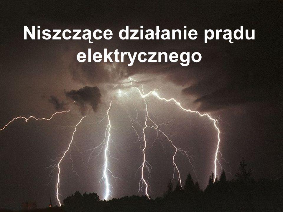 Niszczące działanie prądu elektrycznego