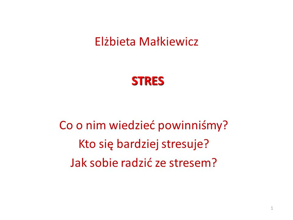 Co o nim wiedzieć powinniśmy Kto się bardziej stresuje