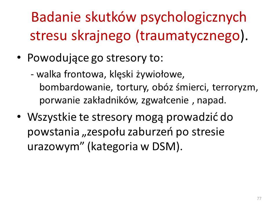 Badanie skutków psychologicznych stresu skrajnego (traumatycznego).