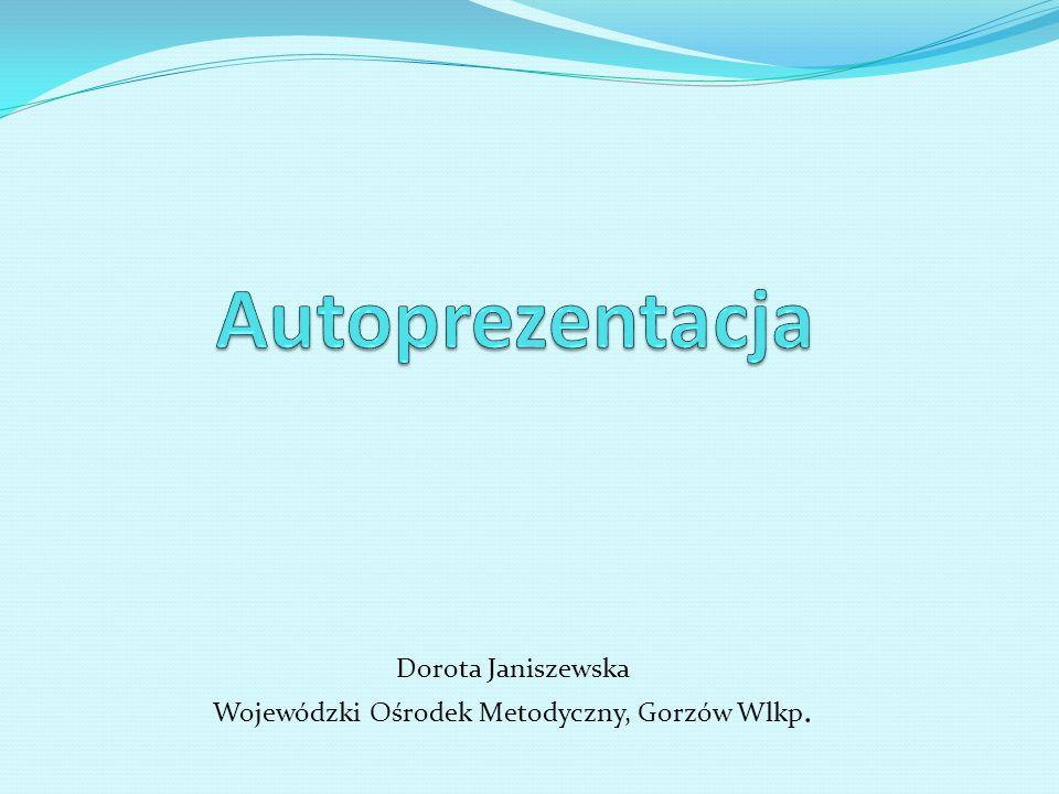 Dorota Janiszewska Wojewódzki Ośrodek Metodyczny, Gorzów Wlkp.