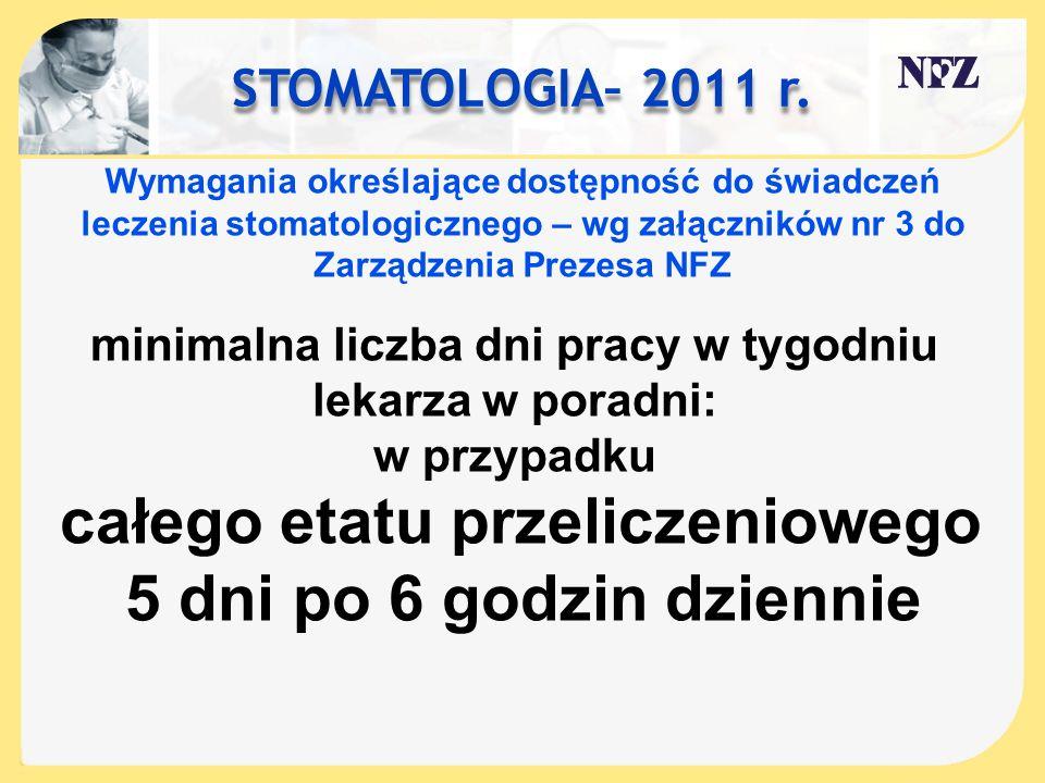 5 dni po 6 godzin dziennie STOMATOLOGIA– 2011 r.
