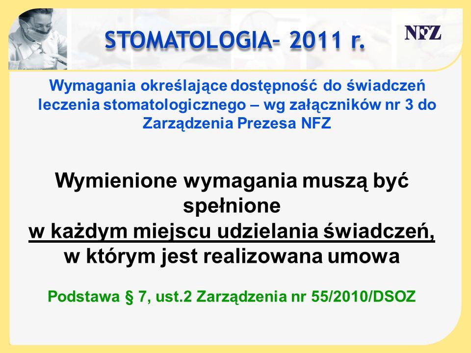 STOMATOLOGIA– 2011 r. Wymienione wymagania muszą być spełnione