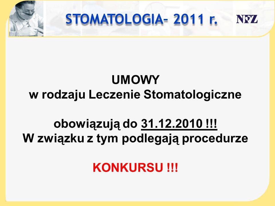 STOMATOLOGIA– 2011 r. UMOWY w rodzaju Leczenie Stomatologiczne