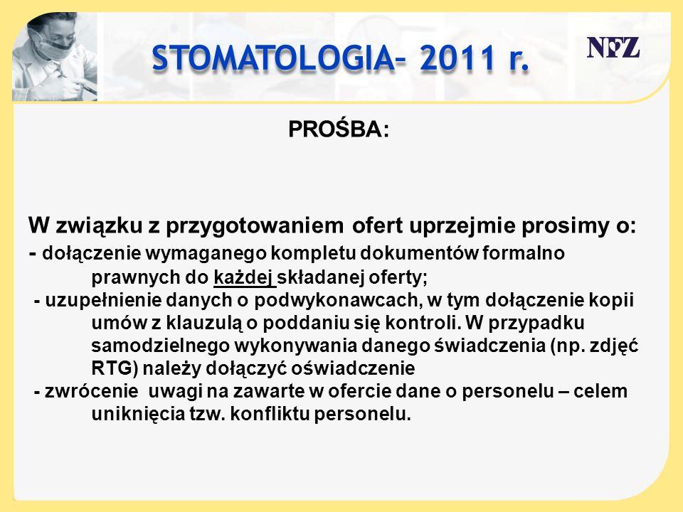 STOMATOLOGIA– 2011 r. PROŚBA:
