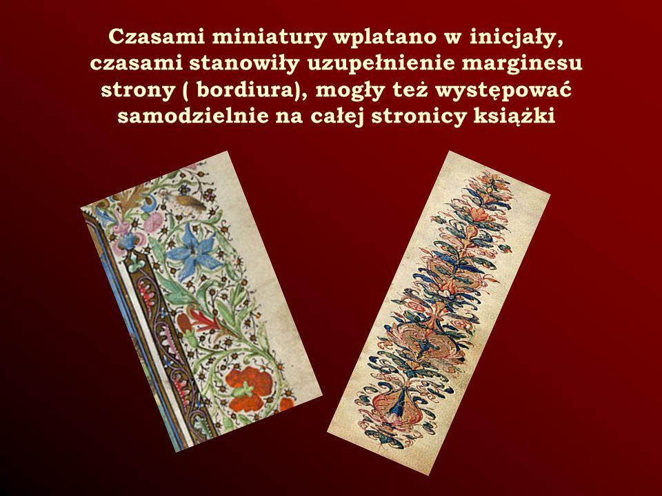 Czasami miniatury wplatano w inicjały, czasami stanowiły uzupełnienie marginesu strony ( bordiura), mogły też występować samodzielnie na całej stronicy książki