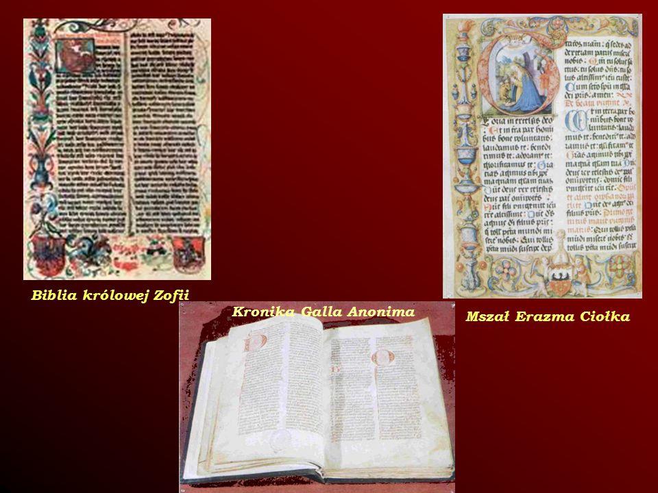 Biblia królowej Zofii Kronika Galla Anonima Mszał Erazma Ciołka