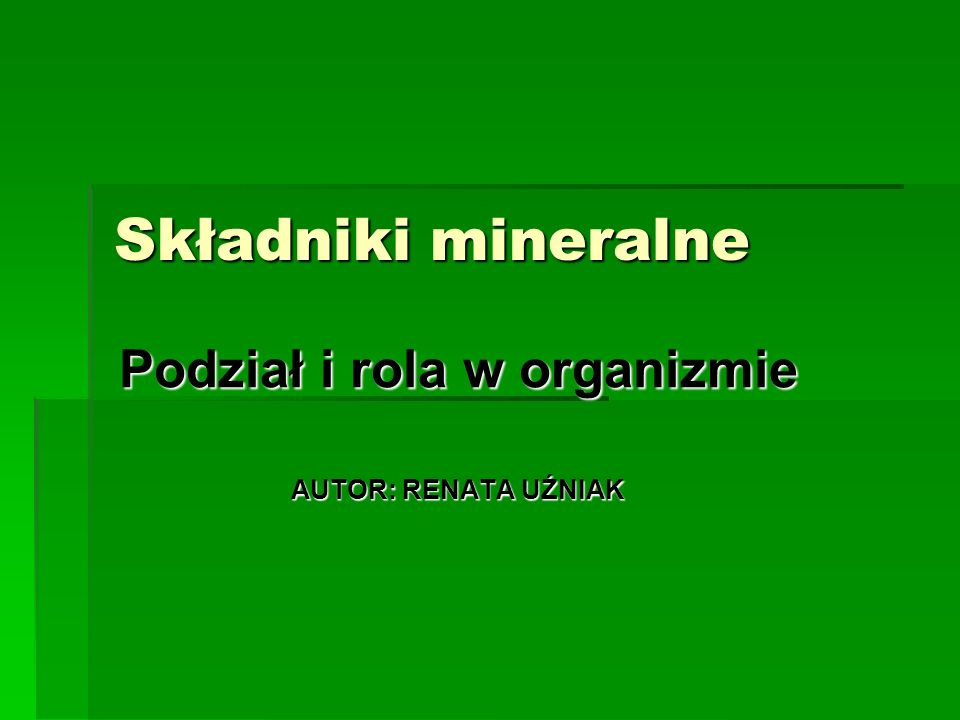 Podział i rola w organizmie AUTOR: RENATA UŹNIAK