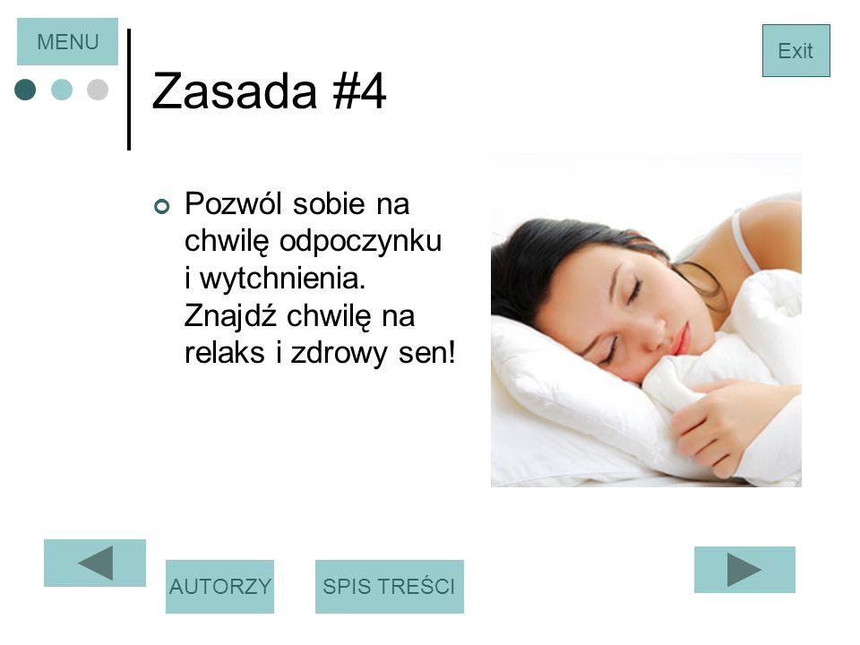 MENU Zasada #4. Exit. Pozwól sobie na chwilę odpoczynku i wytchnienia. Znajdź chwilę na relaks i zdrowy sen!