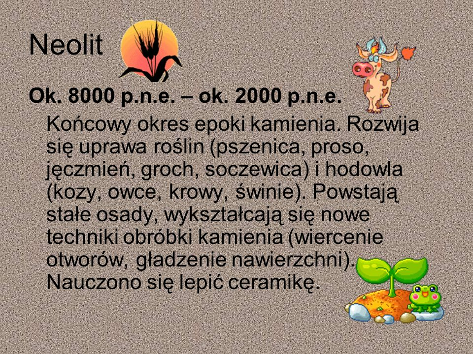 Neolit Ok. 8000 p.n.e. – ok. 2000 p.n.e.