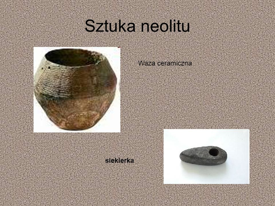 Sztuka neolitu Waza ceramiczna siekierka