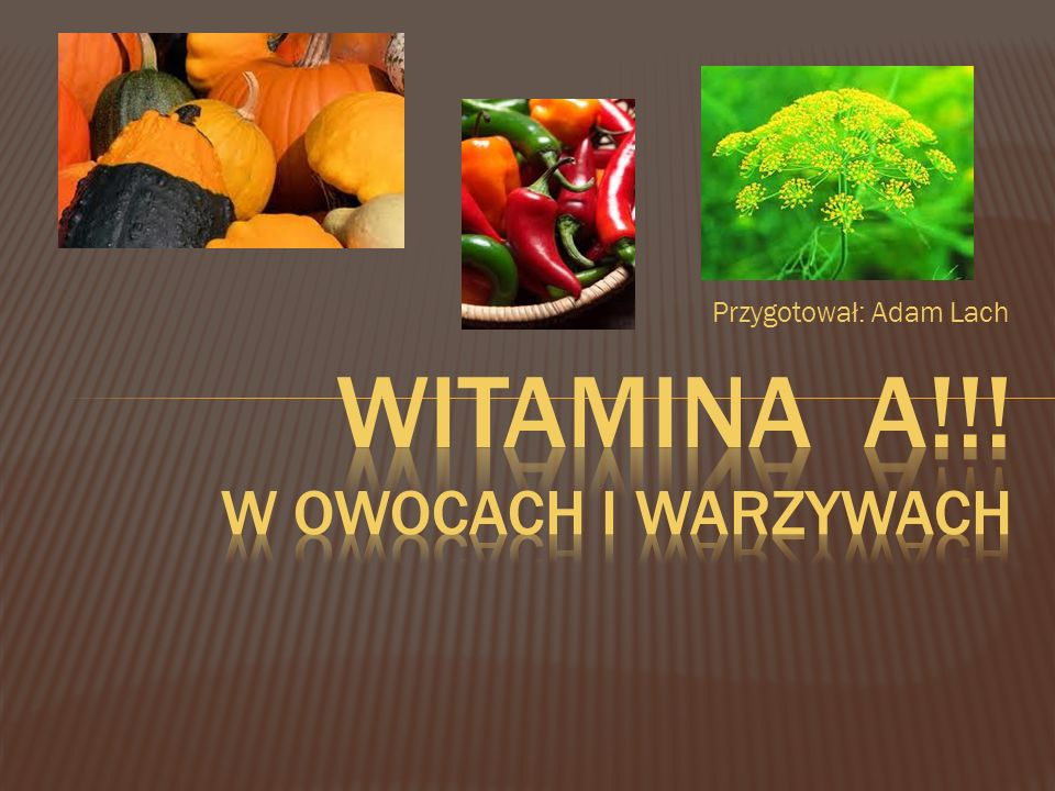 Witamina A!!! W owocach i warzywach