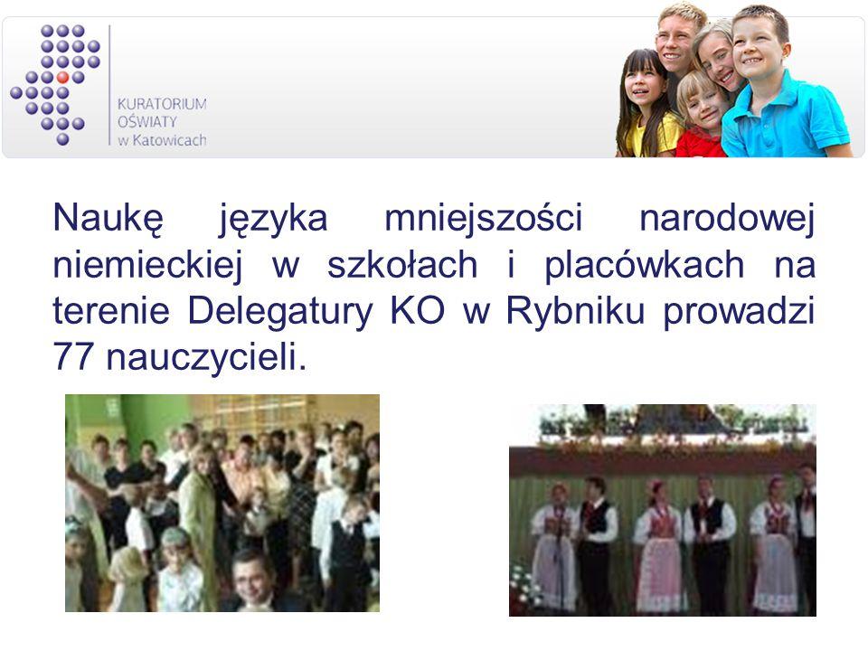 Naukę języka mniejszości narodowej niemieckiej w szkołach i placówkach na terenie Delegatury KO w Rybniku prowadzi 77 nauczycieli.
