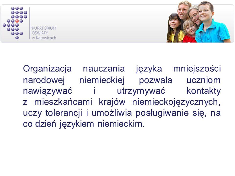 Organizacja nauczania języka mniejszości narodowej niemieckiej pozwala uczniom nawiązywać i utrzymywać kontakty z mieszkańcami krajów niemieckojęzycznych, uczy tolerancji i umożliwia posługiwanie się, na co dzień językiem niemieckim.