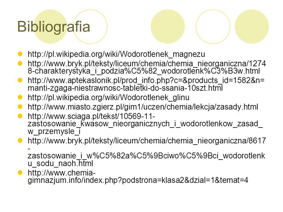 Bibliografia http://pl.wikipedia.org/wiki/Wodorotlenek_magnezu