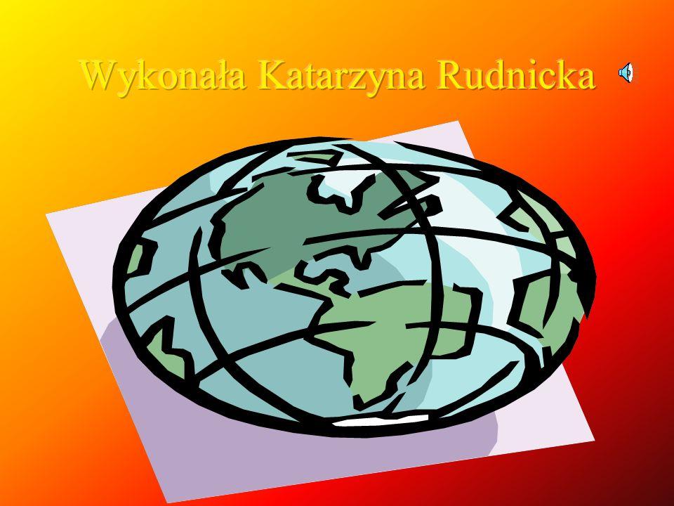 Wykonała Katarzyna Rudnicka
