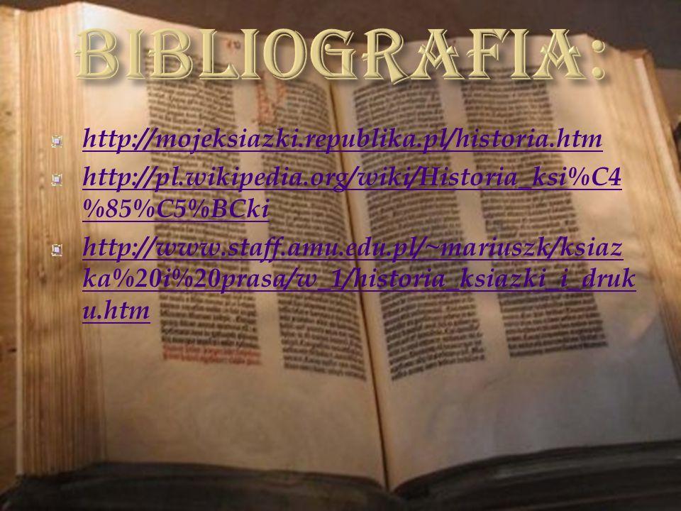 BIBLIOGRAFIA: http://mojeksiazki.republika.pl/historia.htm