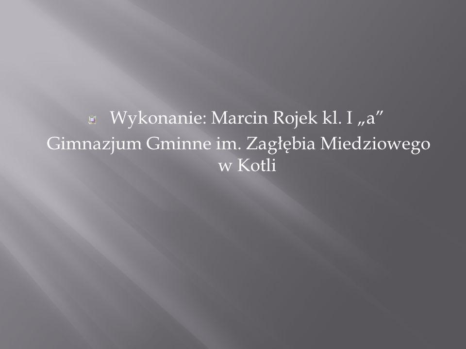 """Wykonanie: Marcin Rojek kl. I """"a"""