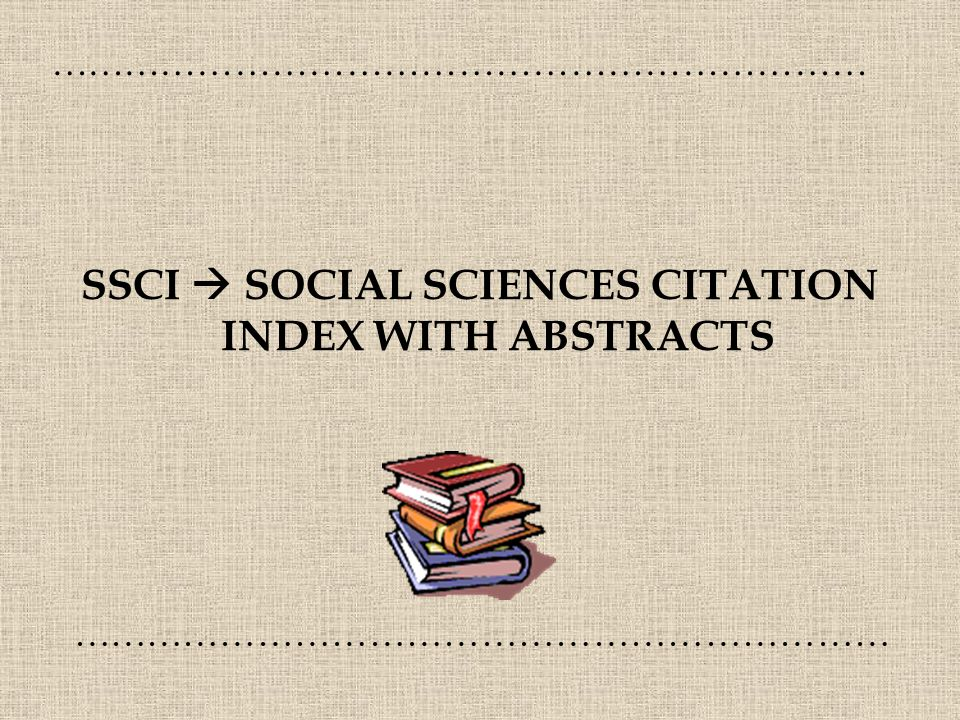 SSCI  SOCIAL SCIENCES CITATION INDEX WITH ABSTRACTS