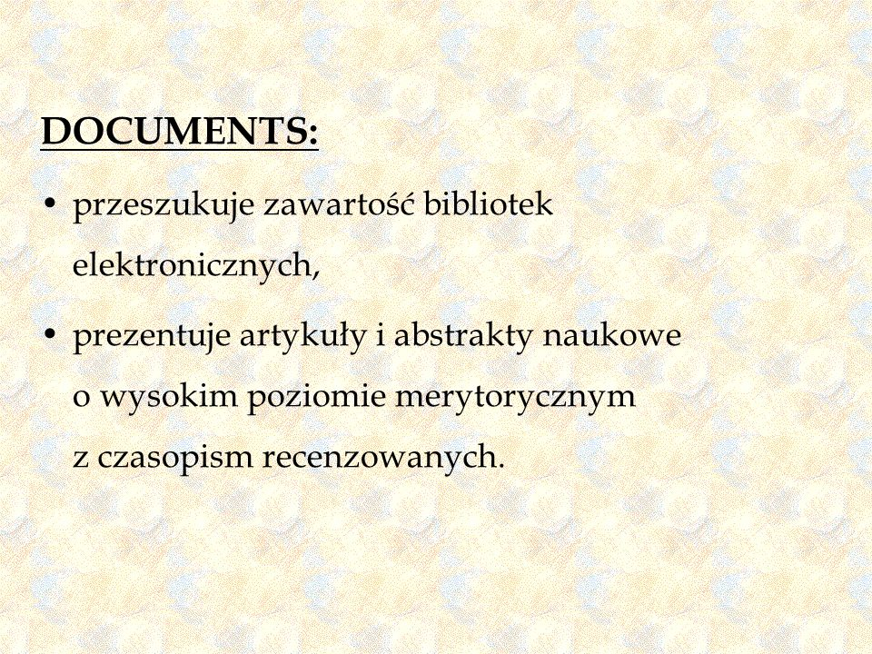 DOCUMENTS: przeszukuje zawartość bibliotek elektronicznych,