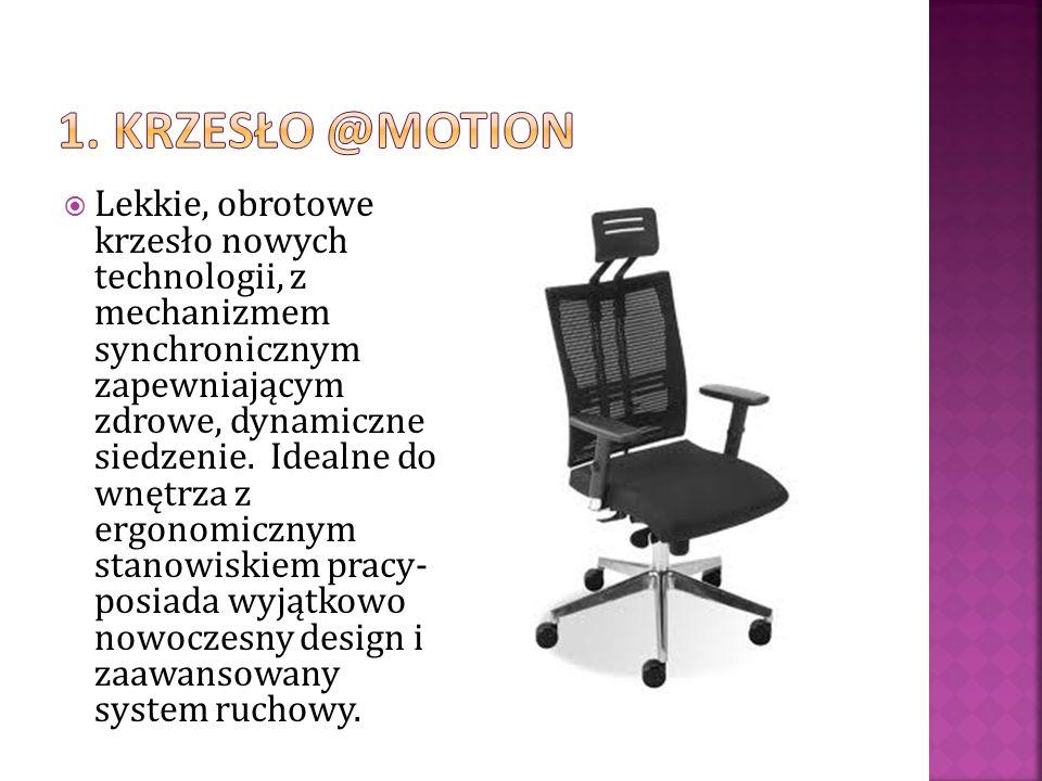 1. KRZESŁO @MOTION