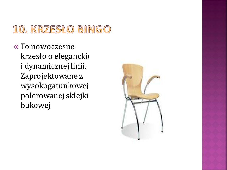10. Krzesło bingo To nowoczesne krzesło o eleganckiej i dynamicznej linii.
