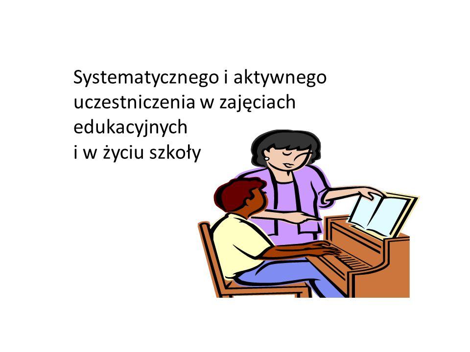 Systematycznego i aktywnego uczestniczenia w zajęciach edukacyjnych