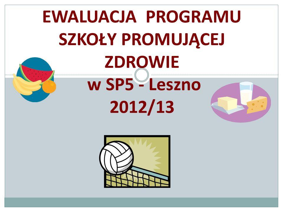 EWALUACJA PROGRAMU SZKOŁY PROMUJĄCEJ ZDROWIE w SP5 - Leszno 2012/13
