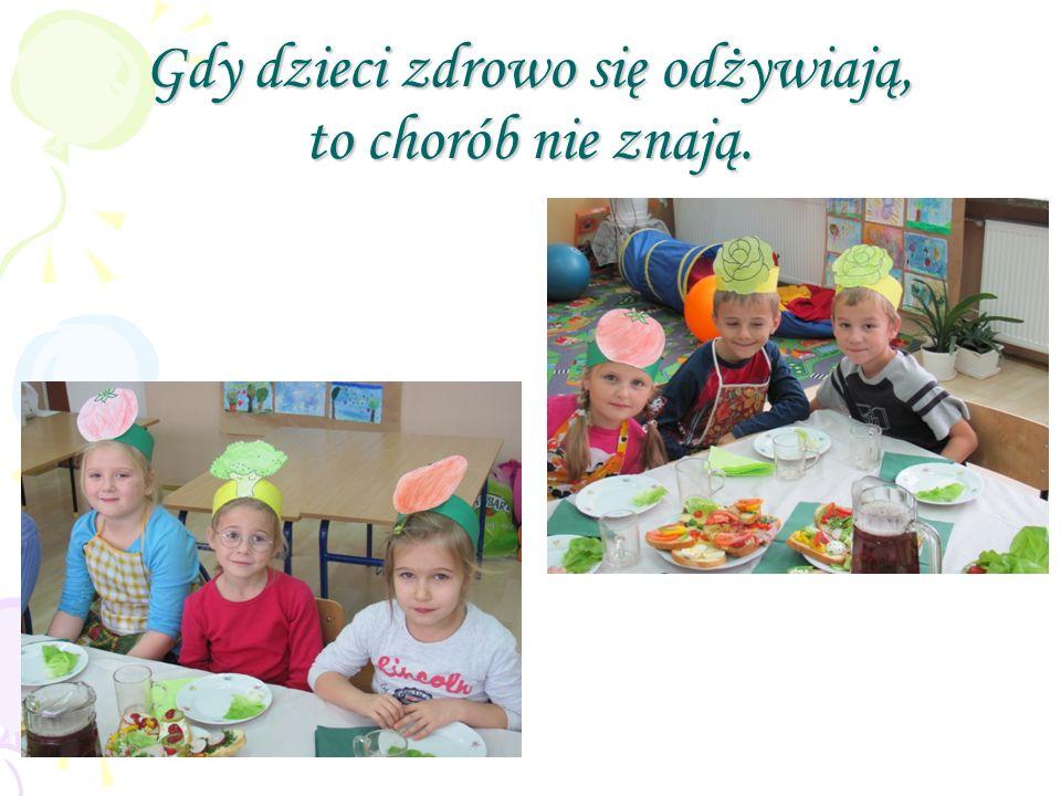 Gdy dzieci zdrowo się odżywiają,