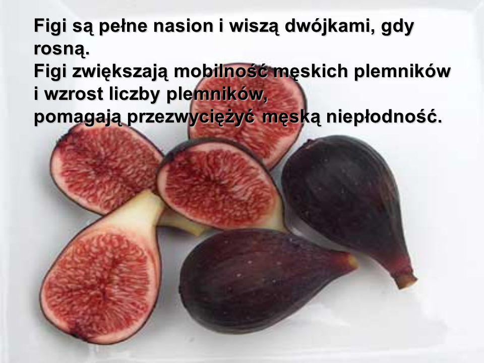 Figi są pełne nasion i wiszą dwójkami, gdy rosną