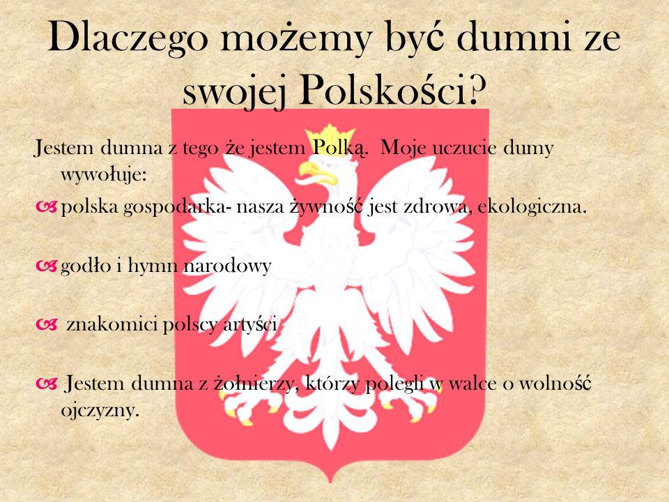 Dlaczego możemy być dumni ze swojej Polskości