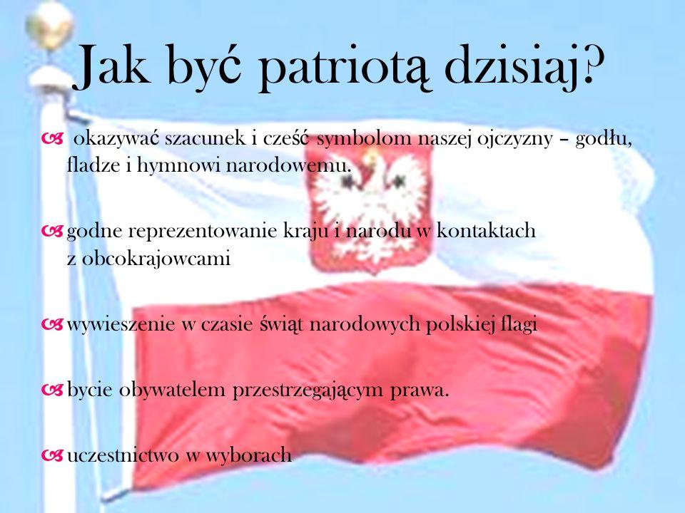 Jak być patriotą dzisiaj