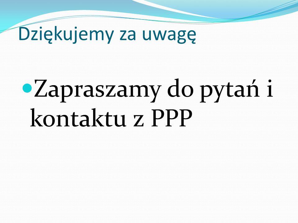 Zapraszamy do pytań i kontaktu z PPP