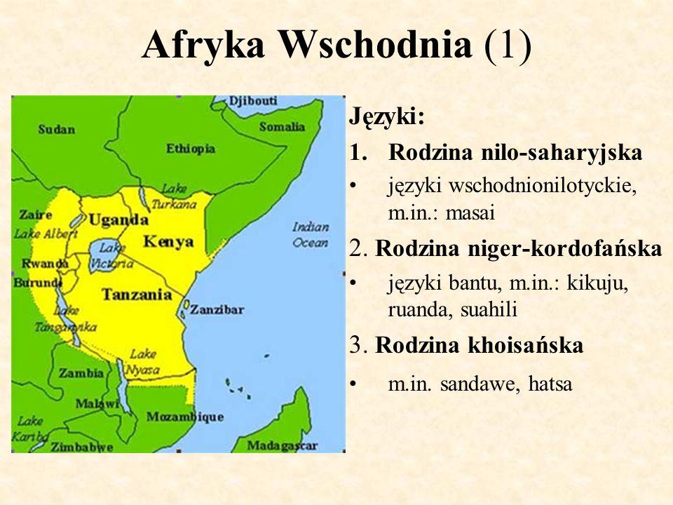 Afryka Wschodnia (1) Języki: 2. Rodzina niger-kordofańska