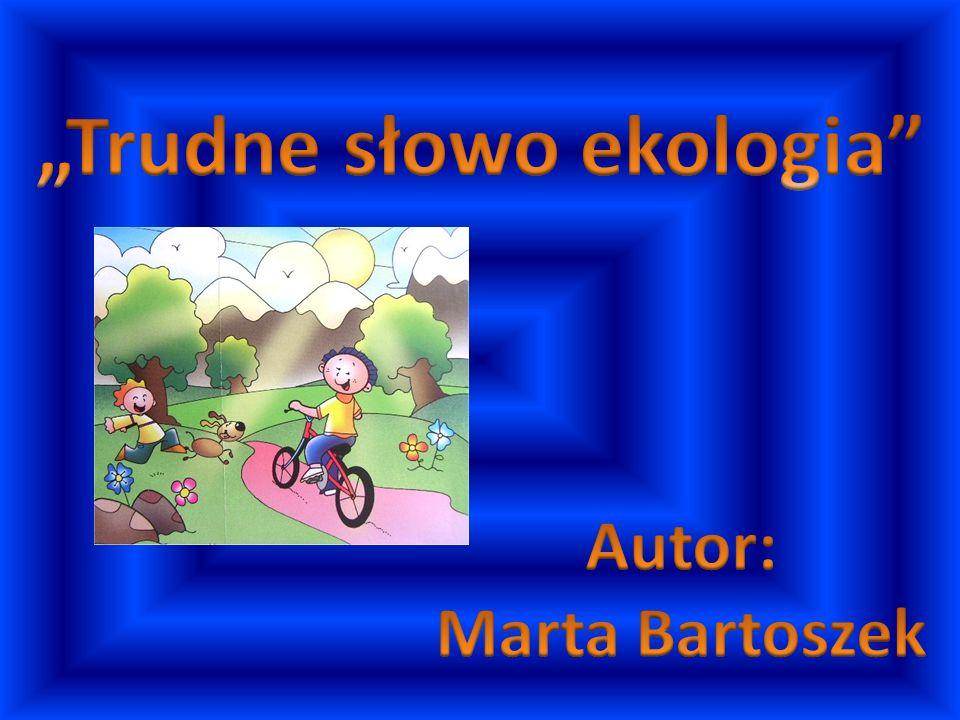 """""""Trudne słowo ekologia"""
