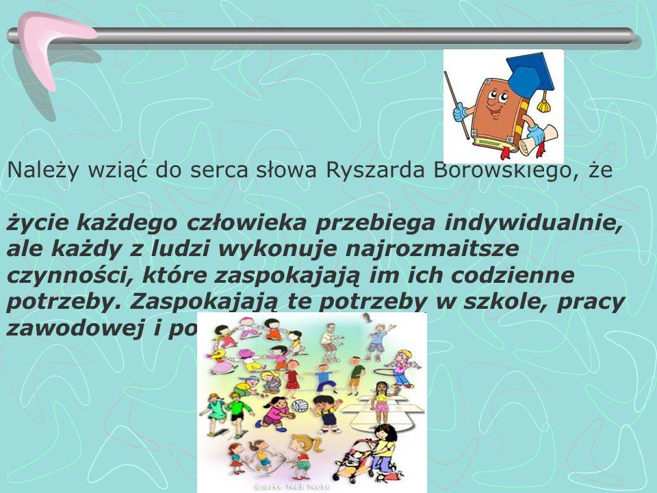 Należy wziąć do serca słowa Ryszarda Borowskiego, że