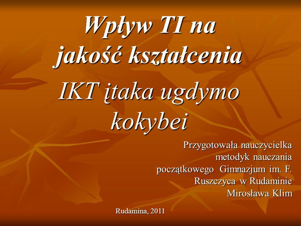 Wpływ TI na jakość kształcenia IKT įtaka ugdymo kokybei