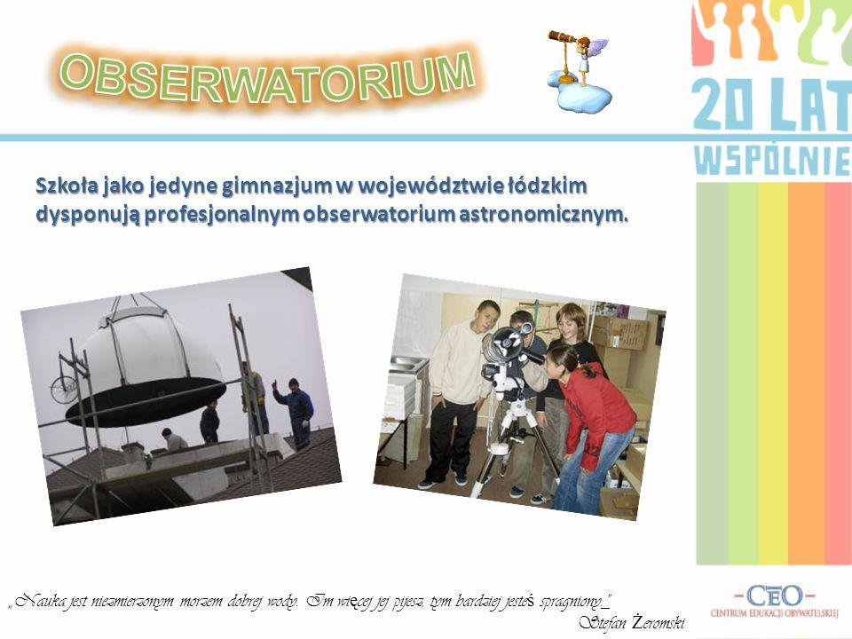 OBSERWATORIUM Szkoła jako jedyne gimnazjum w województwie łódzkim