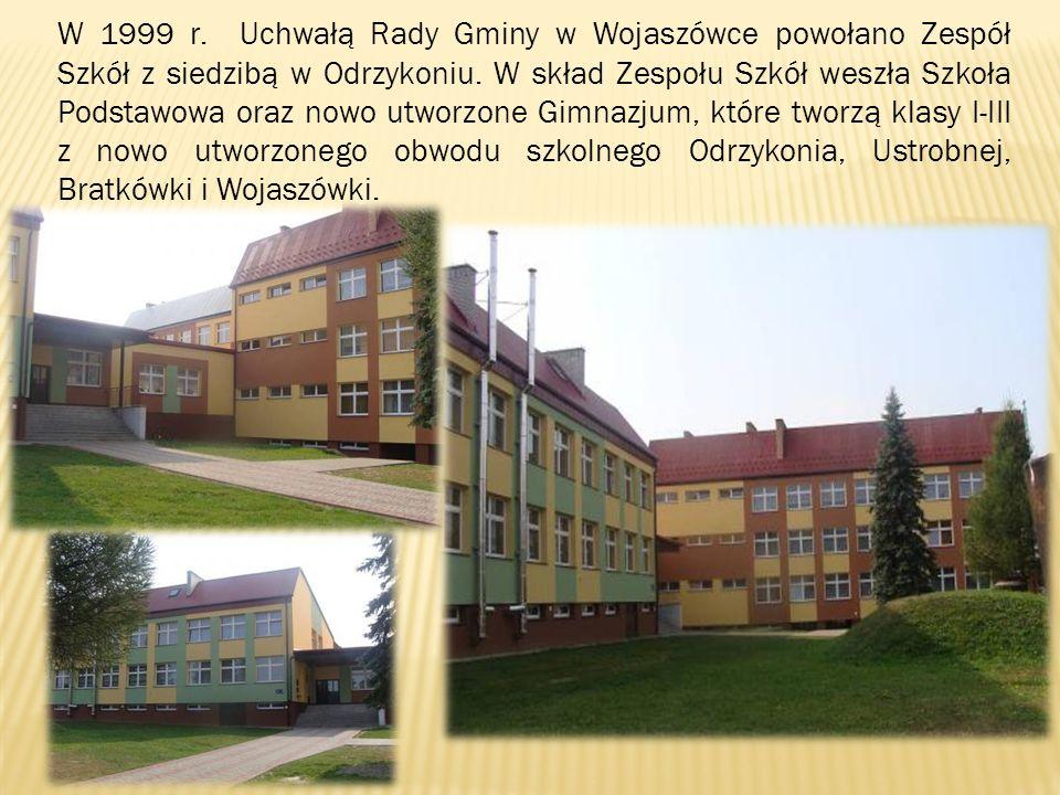 W 1999 r. Uchwałą Rady Gminy w Wojaszówce powołano Zespół Szkół z siedzibą w Odrzykoniu.