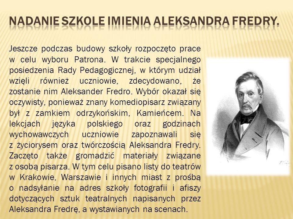 Nadanie szkole imienia Aleksandra Fredry.