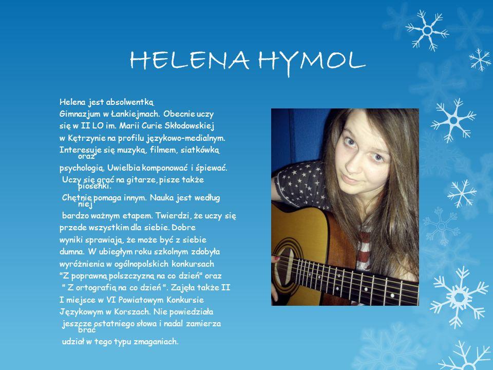 HELENA HYMOL Helena jest absolwentką