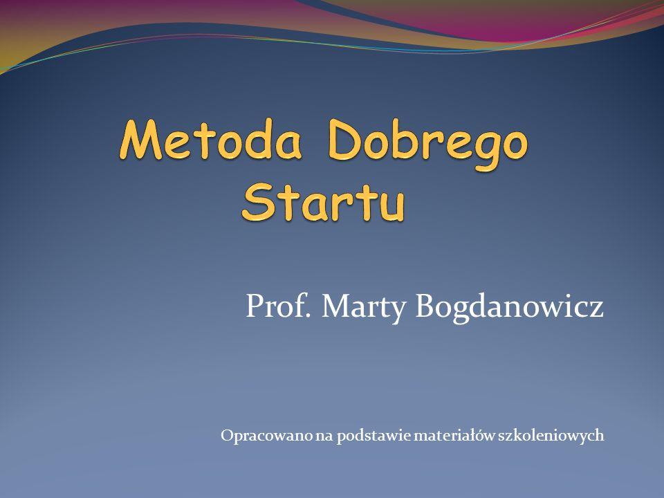 Metoda Dobrego Startu Prof. Marty Bogdanowicz