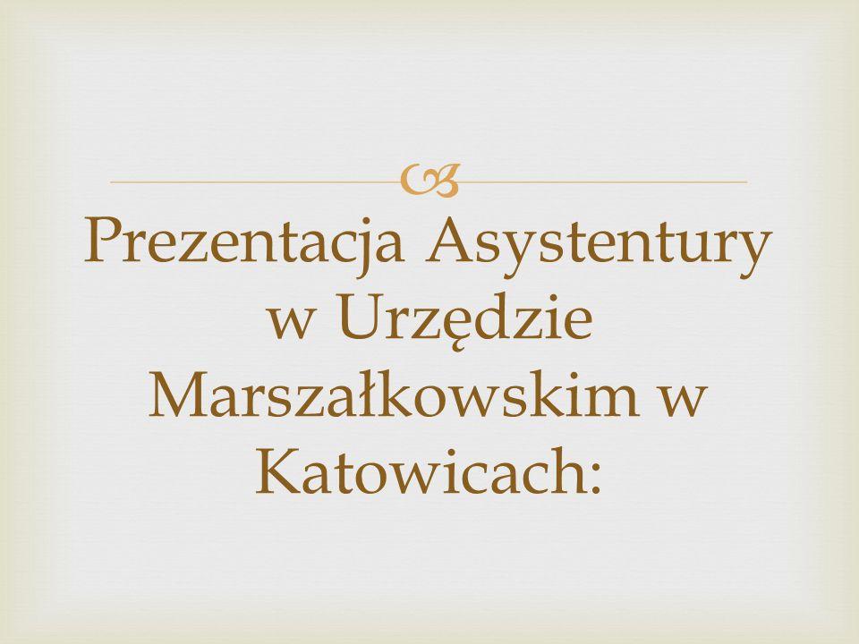 Prezentacja Asystentury w Urzędzie Marszałkowskim w Katowicach: