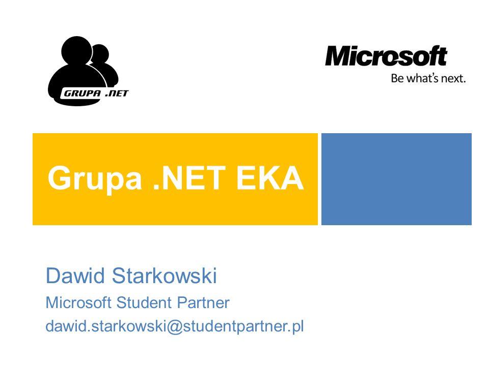 Grupa .NET EKA Dawid Starkowski Microsoft Student Partner