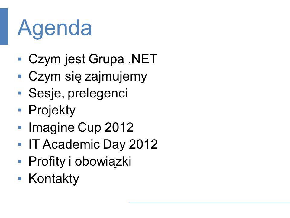 Agenda Czym jest Grupa .NET Czym się zajmujemy Sesje, prelegenci