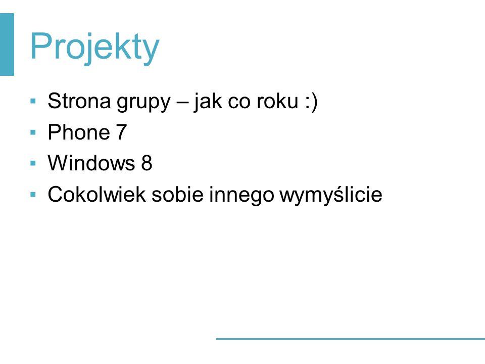 Projekty Strona grupy – jak co roku :) Phone 7 Windows 8