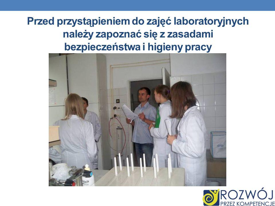 Przed przystąpieniem do zajęć laboratoryjnych należy zapoznać się z zasadami bezpieczeństwa i higieny pracy